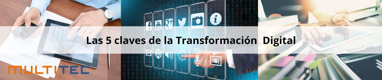 Las 5 claves de la Transformación Digital