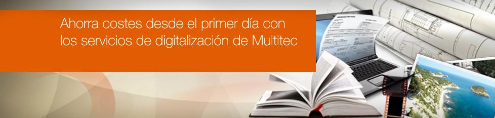 1. Ahorra costes desde el primer día con los servicios de digitalización de Multitec